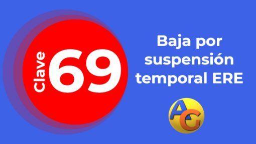 Baja por suspensión temporal ERE clave 69