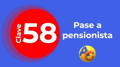 Pase a pensionista trabajador clave 58