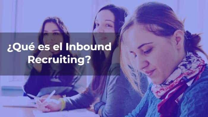 ¿Qué es el Inbound Recruiting?