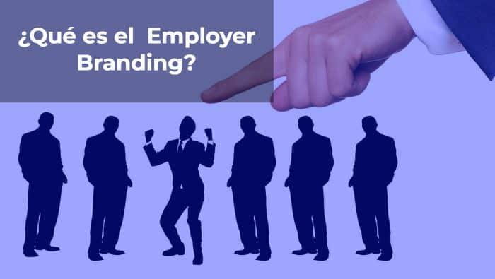 ¿Qué es el Employer Branding?