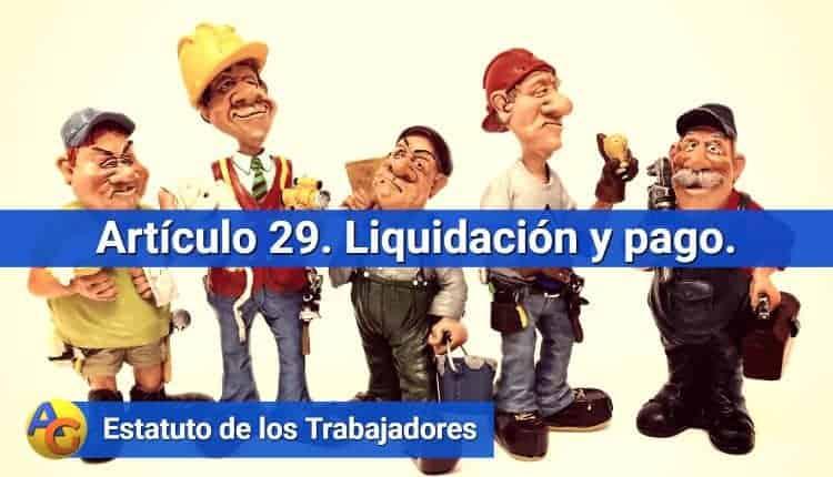 Artículo 29. Liquidación y pago