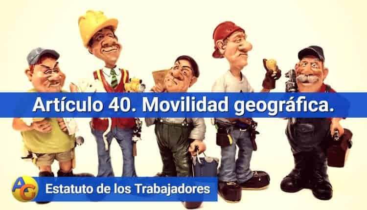 Artículo 40. Movilidad geográfica