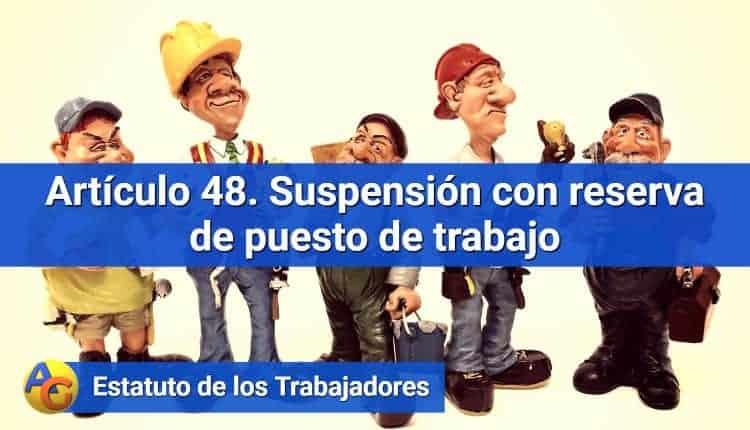 Artículo 48. Suspensión con reserva de puesto de trabajo
