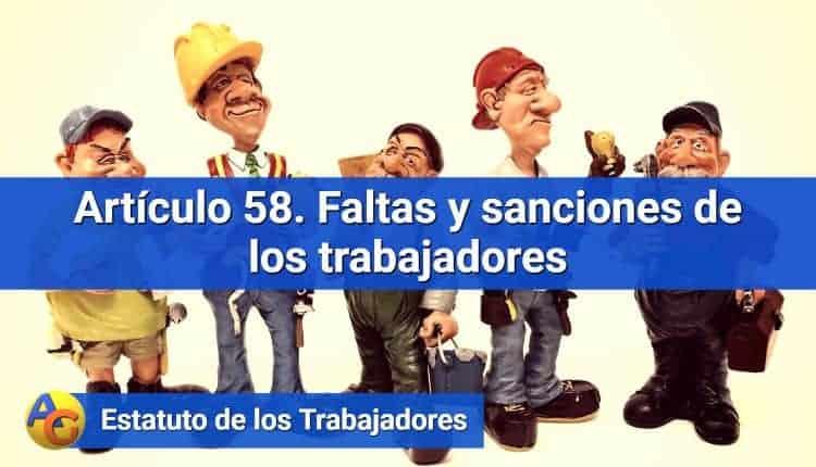 Artículo 58. Faltas y sanciones de los trabajadores