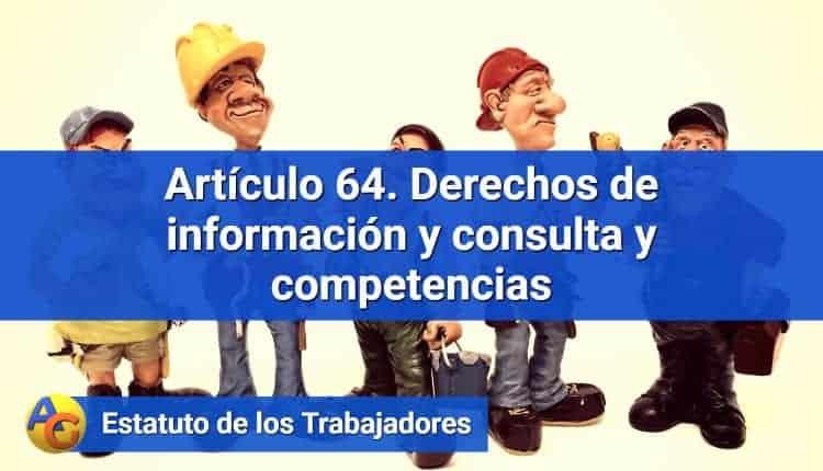 Artículo 64. Derechos de información y consulta y competencias