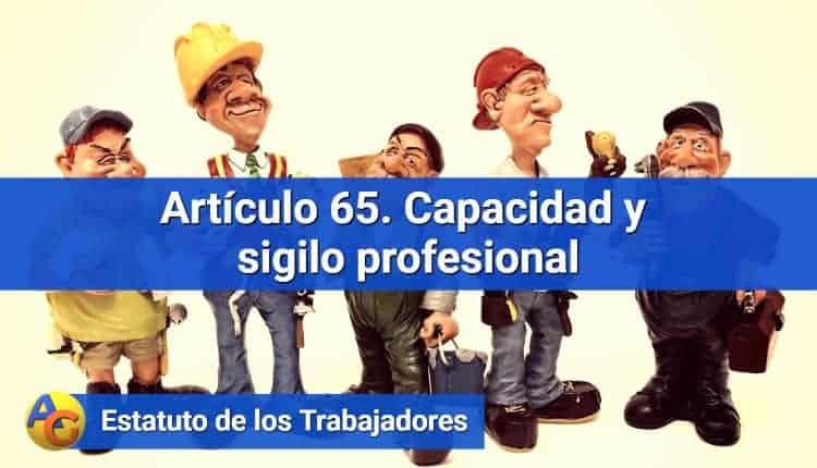Artículo 65. Capacidad y sigilo profesional