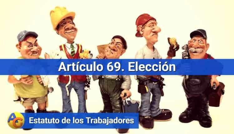 Artículo 69. Elección