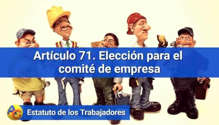 Artículo 71. Elección para el comité de empresa