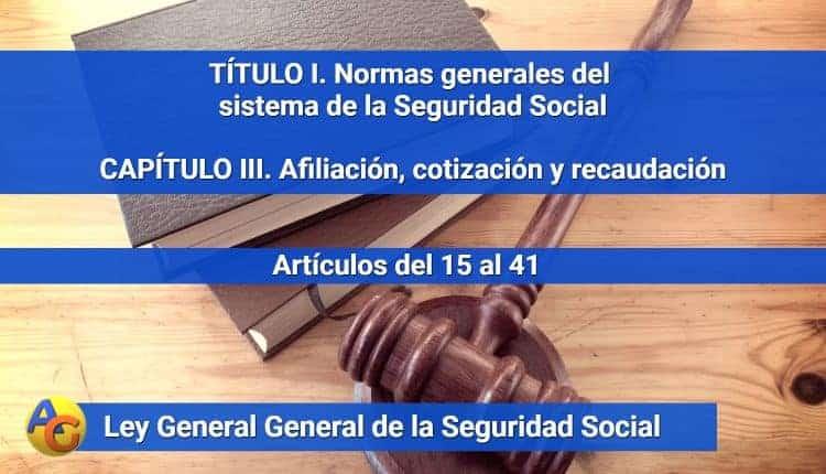 CAPÍTULO III. Afiliación, cotización y recaudación
