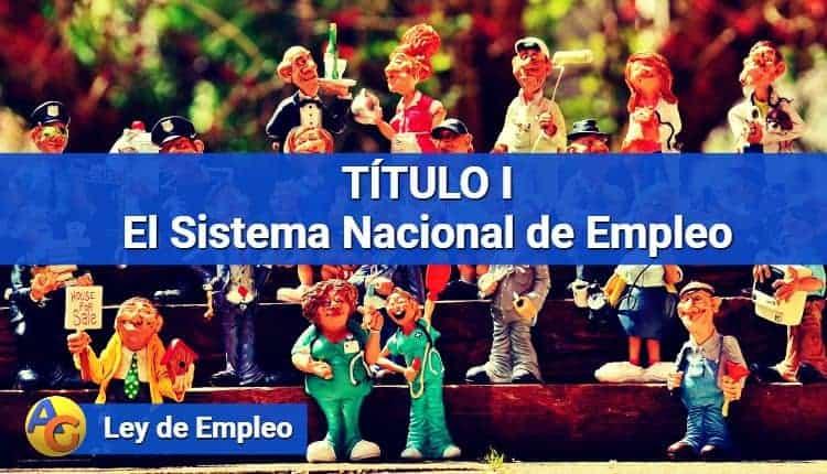 TÍTULO I El Sistema Nacional de Empleo