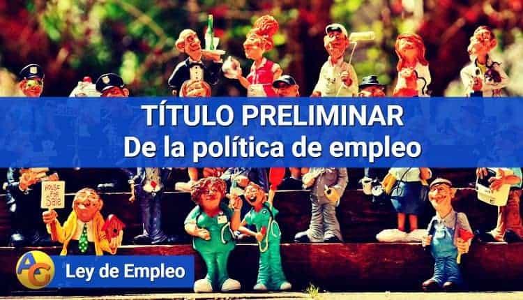 TÍTULO PRELIMINAR De la política de empleo