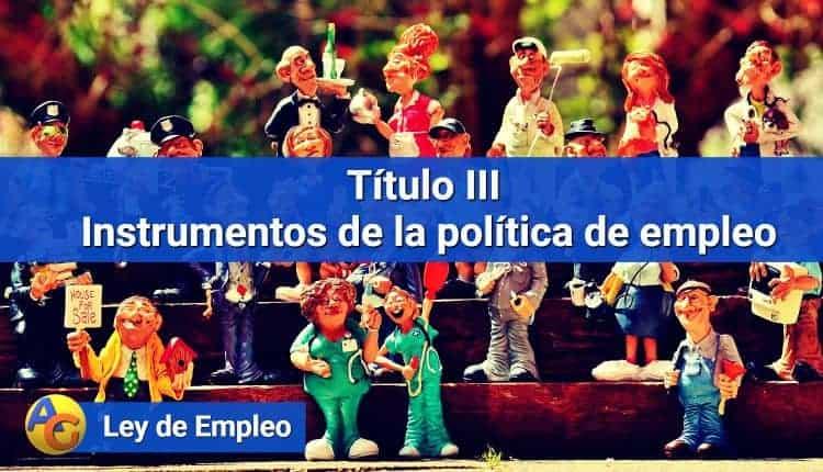 Título III Instrumentos de la política de empleo