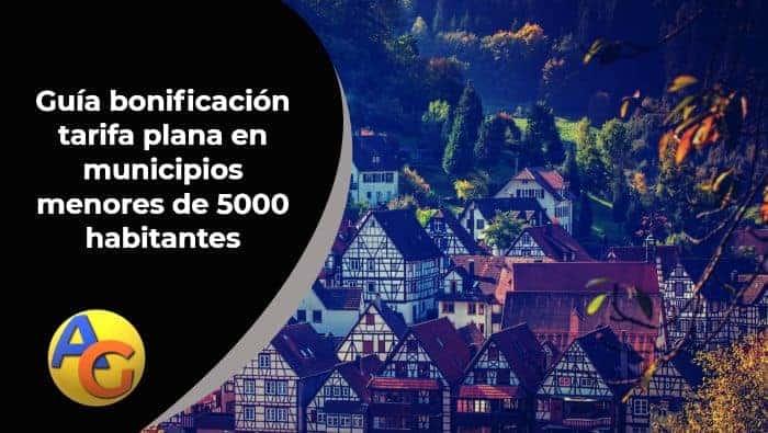 bonificación autónomos tarifa plana municipios inferiores a 5000 habitantes